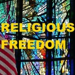 First Amendment to the Constitution:  Freedom of Religion
