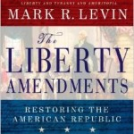 Mark Levin The Liberty Amendments