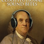 Constitutional Sound Bites for the Ear and On the Air