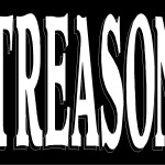 Treason:  The Only Crime Defined in the US Constitution